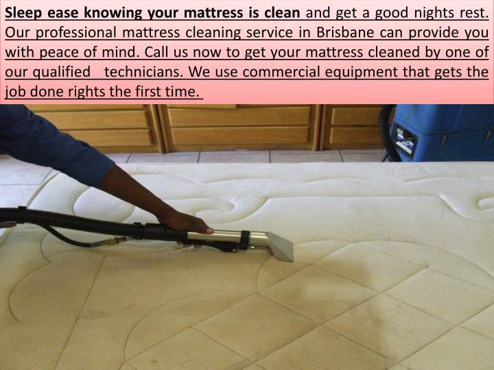 Sleep ease knowing your mattress is clean