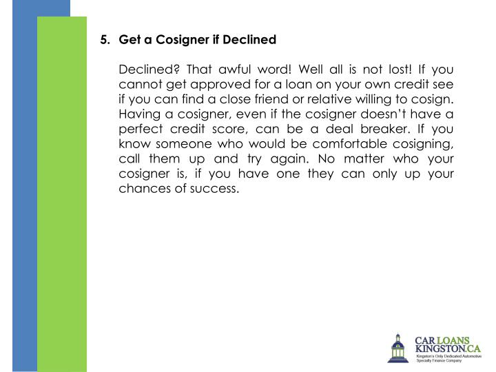 5.Get a Cosigner if Declined