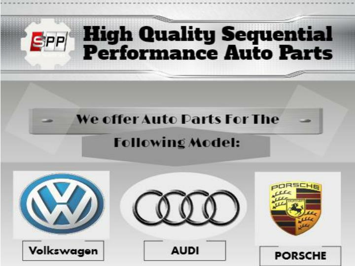 Premium quality sequential performance auto parts