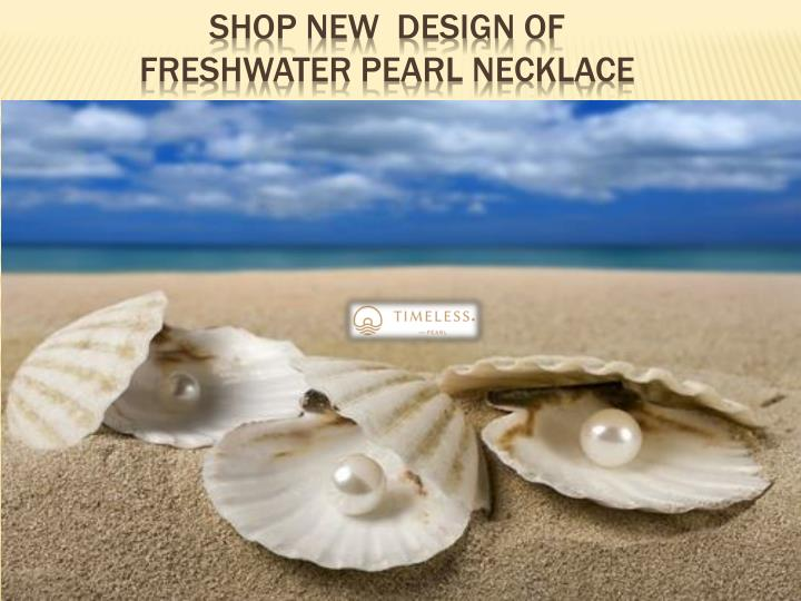 Shop new design of freshwater pearl necklace