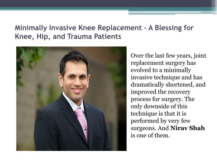 Minimally Invasive Knee Replacement – A Blessing for Knee, Hip, and Trauma Patients