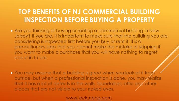 Are you thinking of buying or renting a commercial building in New Jersey? If you are, it is important to make sure that the building you are considering is inspected first before you buy or rent it. It is a precautionary step that you cannot make the mistake of skipping if you want to make a purchase that you will have nothing to regret about in future.