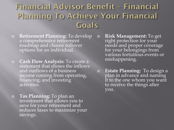 Financial Advisor Benefit – Financial Planning To Achieve Your Financial Goals