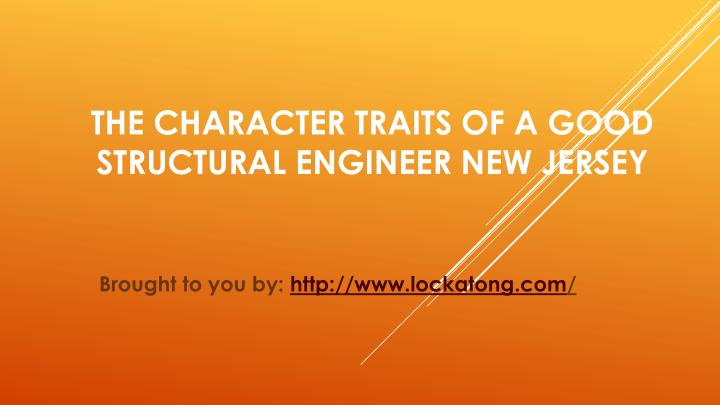 the character traits of a good structural engineer new jersey
