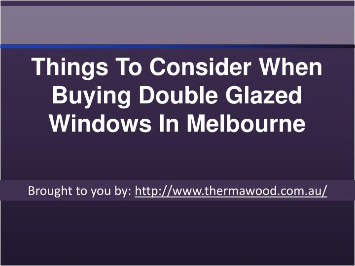 Things To Consider When Buying Double Glazed Windows In Melbourne