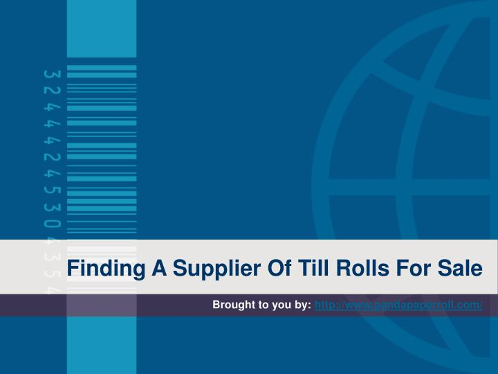 Finding A Supplier Of Till Rolls For Sale