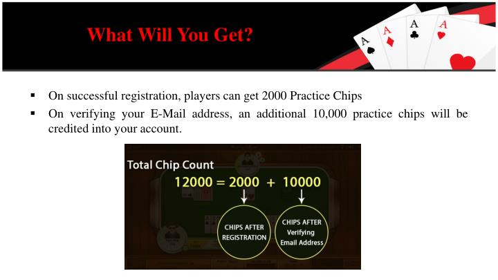 On successful registration, players can get 2000 Practice Chips