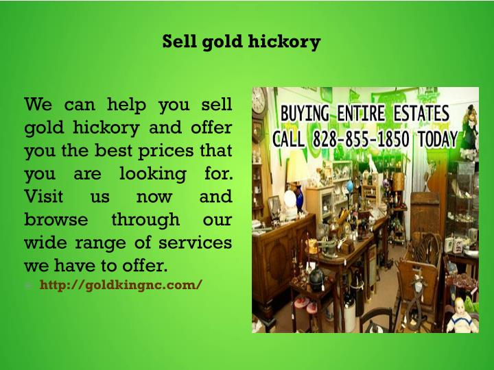 Sell gold hickory