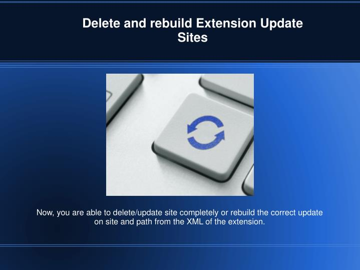 Delete and rebuild Extension Update Sites