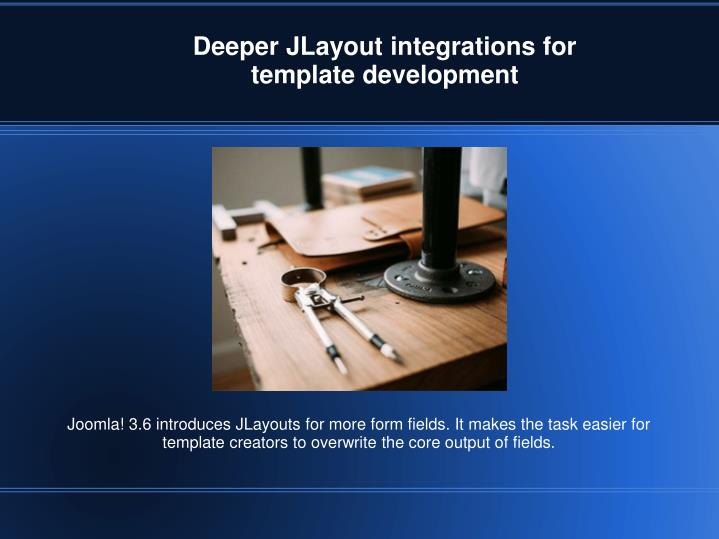Deeper JLayout integrations for template development