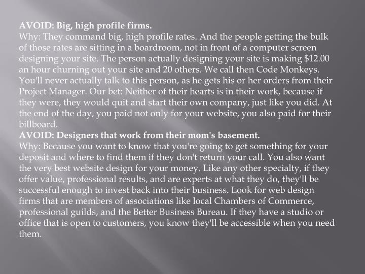 AVOID: Big, high profile firms.