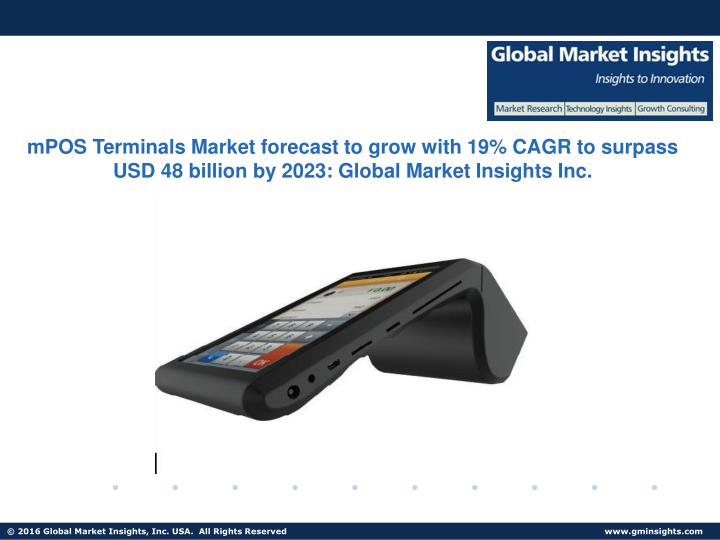 MPOS Terminals Market forecast to grow with 19% CAGR to surpass USD 48 billion by 2023: Global Marke...