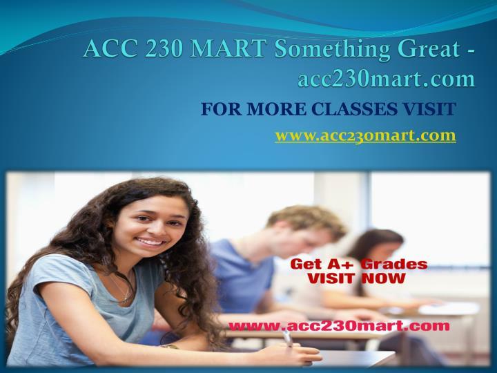 ACC 230 MART Something Great -acc230mart.com