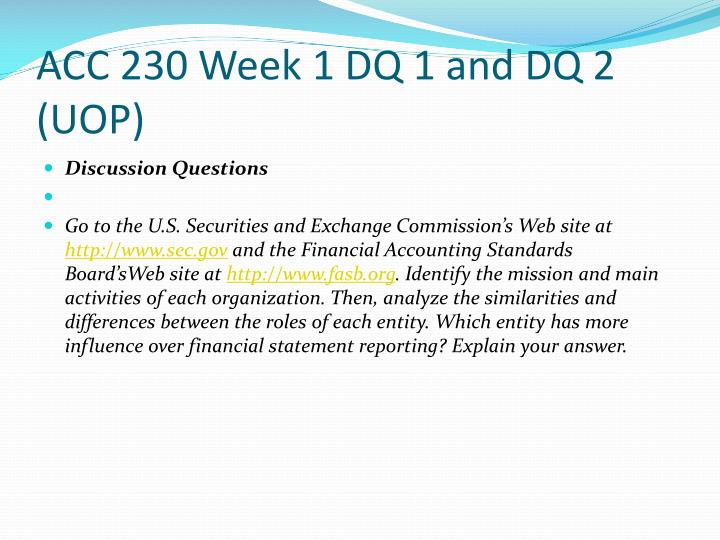 ACC 230 Week 1 DQ 1 and DQ 2 (UOP)