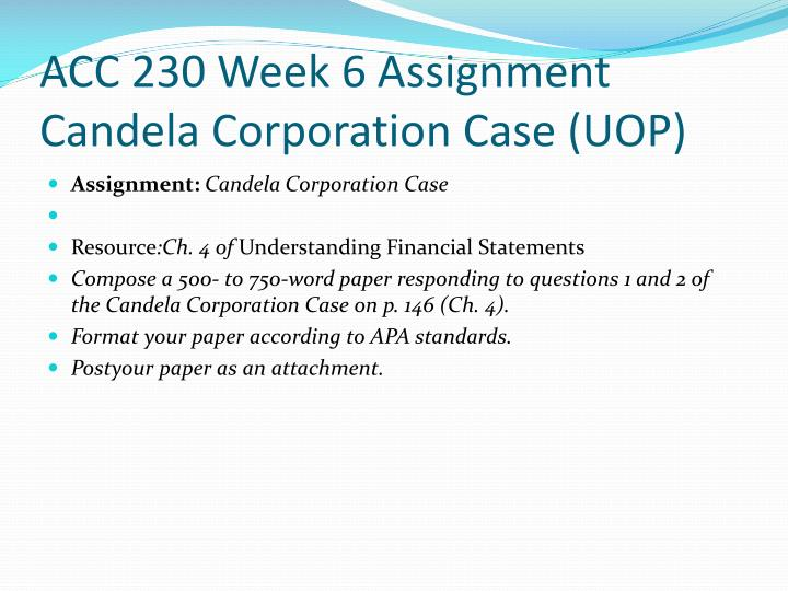 ACC 230 Week 6 Assignment Candela Corporation Case (UOP)