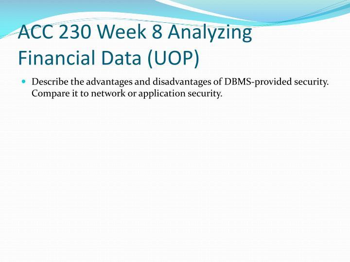 ACC 230 Week 8 Analyzing Financial Data (UOP)