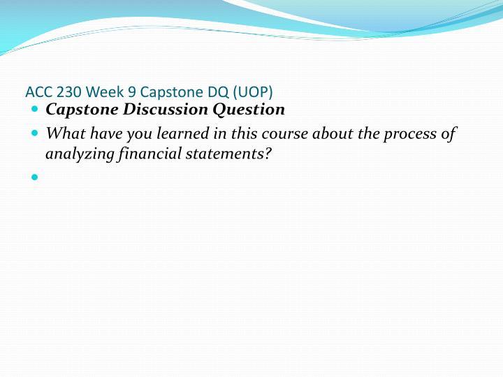 ACC 230 Week 9 Capstone DQ (UOP)