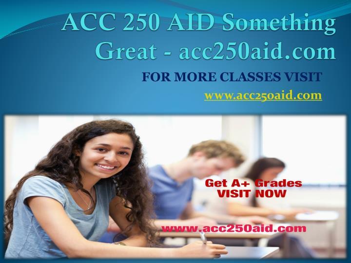 ACC 250 AID Something Great - acc250aid.com
