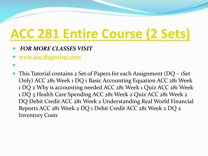 ACC 281 Entire Course (2 Sets)