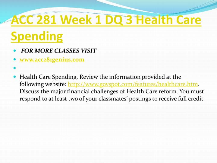 ACC 281 Week 1 DQ 3 Health Care Spending