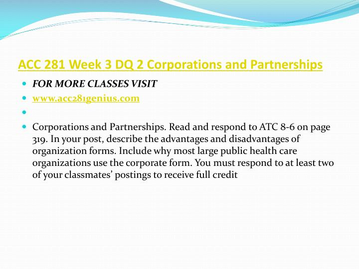 ACC 281 Week 3 DQ 2 Corporations and Partnerships