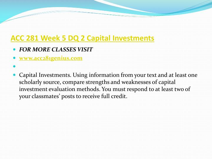 ACC 281 Week 5 DQ 2 Capital Investments