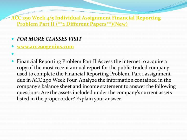 ACC 290 Week 4/5 Individual Assignment Financial Reporting Problem Part II (**2 Different Papers**)(New)