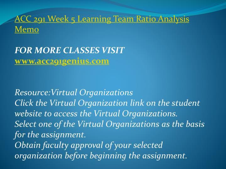 ACC 291 Week 5 Learning Team Ratio Analysis Memo