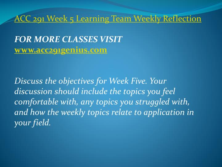 ACC 291 Week 5 Learning Team Weekly Reflection