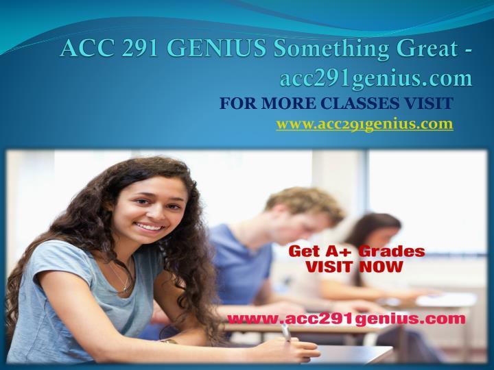 ACC 291 GENIUS Something Great - acc291genius.com