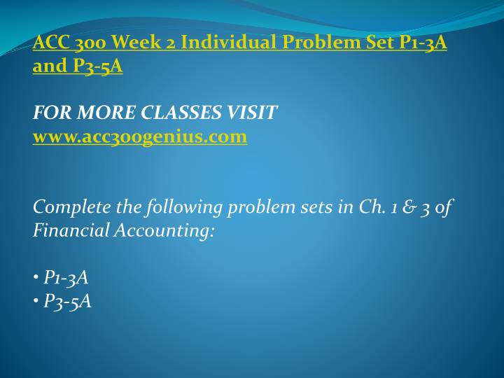 ACC 300 Week 2 Individual Problem Set P1-3A and P3-5A