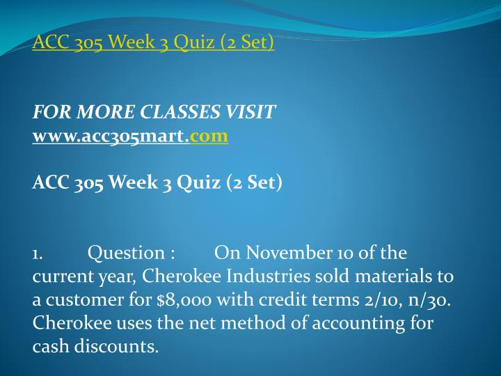 ACC 305 Week 3 Quiz (2 Set)