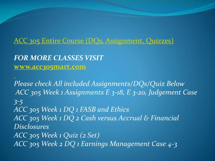 ACC 305 Entire Course (DQs, Assignment, Quizzes)