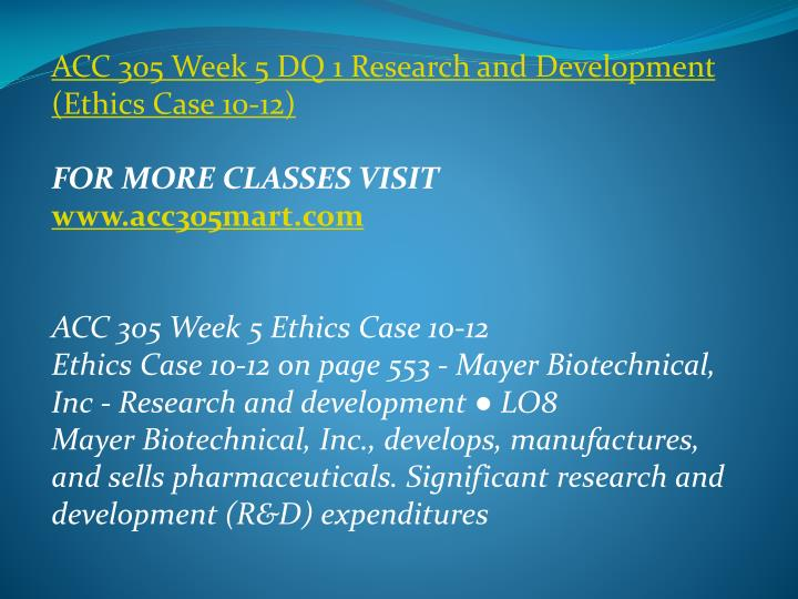 ACC 305 Week 5 DQ 1 Research and Development (Ethics Case 10-12)