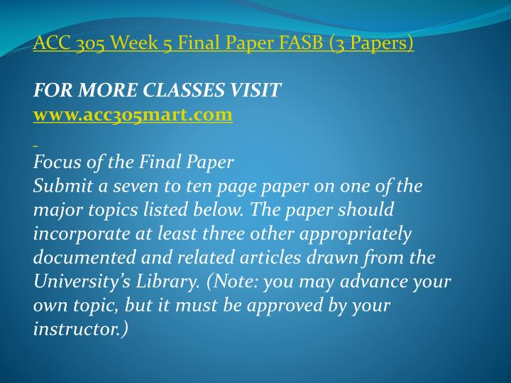 ACC 305 Week 5 Final Paper FASB (3 Papers)
