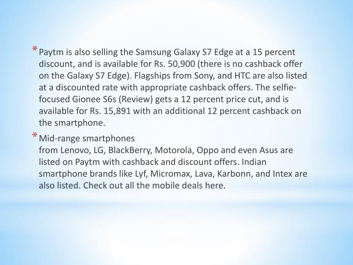 Paytm is also selling the Samsung Galaxy S7 Edge at a 15 percent discount, and is available for