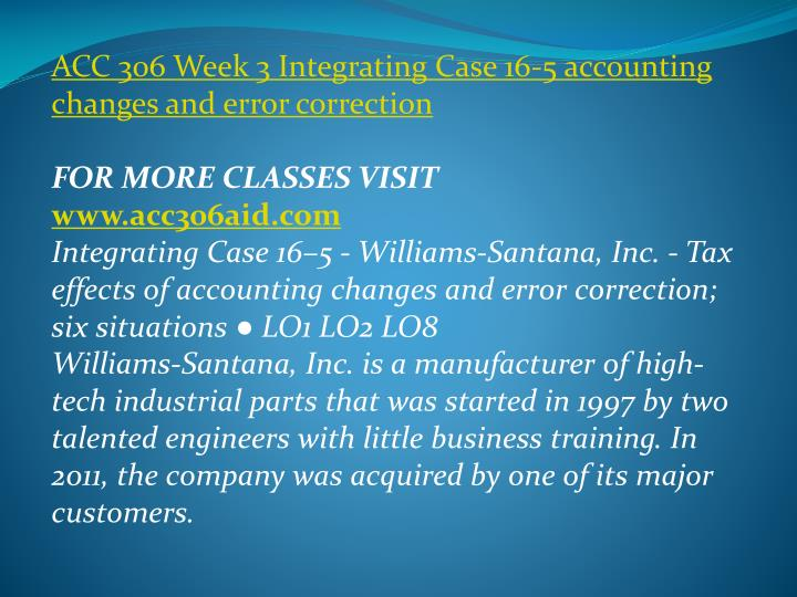 ACC 306 Week 3 Integrating Case 16-5 accounting changes and error correction
