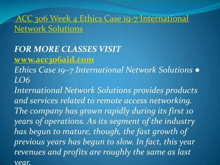 ACC 306 Week 4 Ethics Case 19-7 International Network Solutions