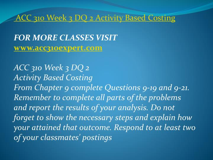 ACC 310 Week 3 DQ 2 Activity Based Costing