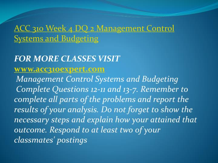 ACC 310 Week 4 DQ 2 Management Control Systems and Budgeting