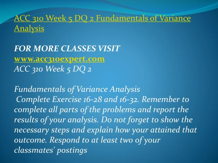 ACC 310 Week 5 DQ 2 Fundamentals of Variance Analysis