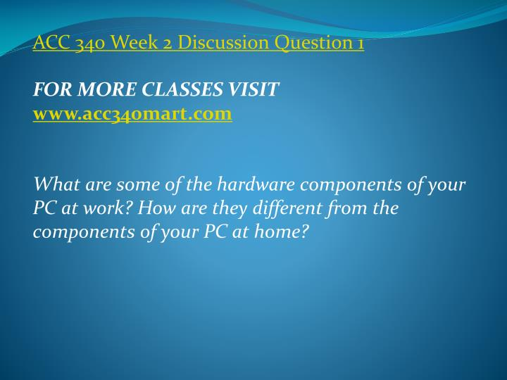 ACC 340 Week 2 Discussion Question 1