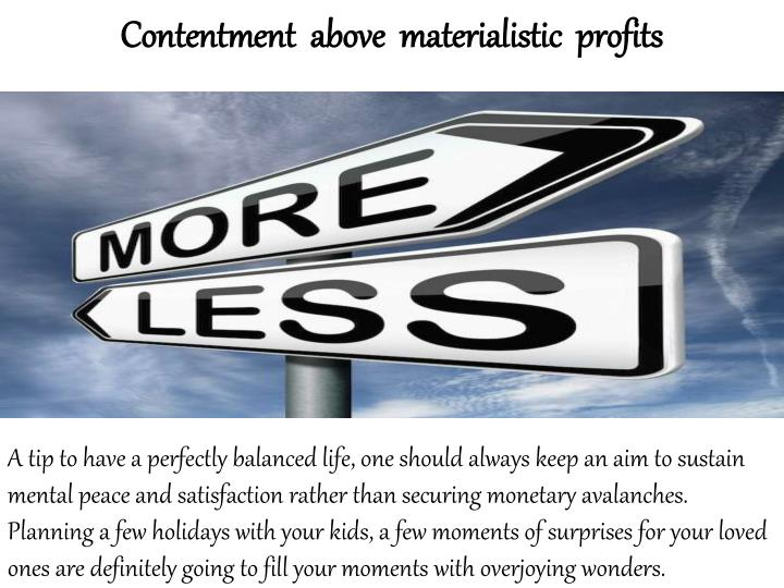 Contentment  above  materialistic  profits