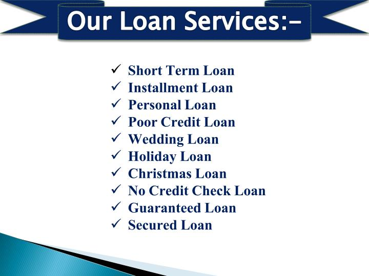 Our Loan Services:-