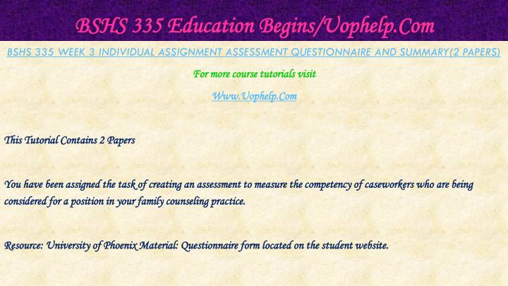 BSHS 335 Education Begins/Uophelp.Com