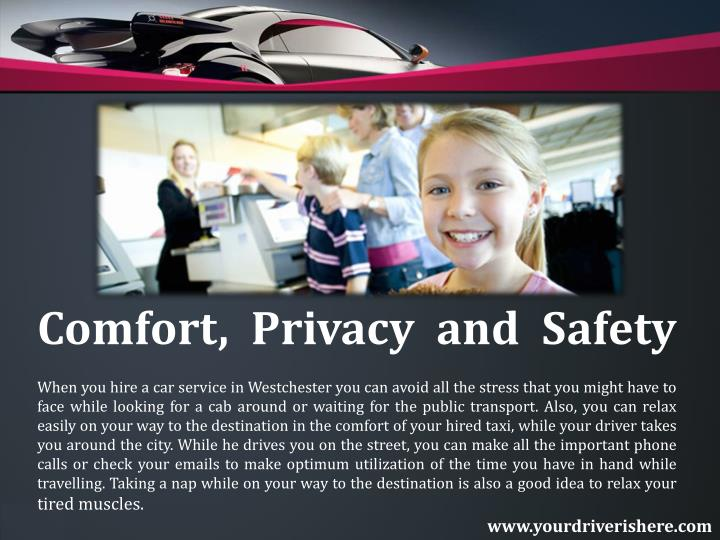 Comfort, Privacy and Safety
