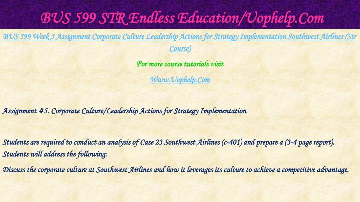 BUS 599 STR Endless Education/Uophelp.Com