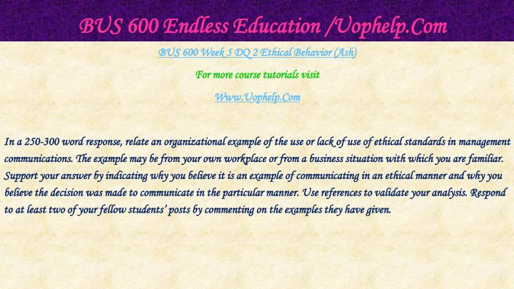 BUS 600 Endless Education /Uophelp.Com