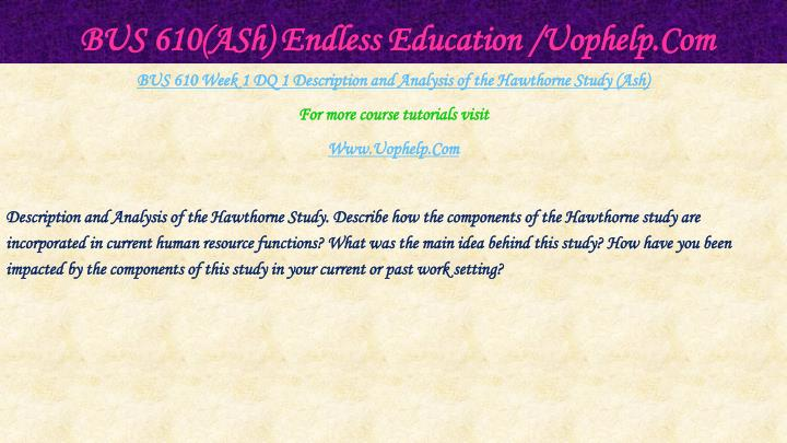 BUS 610(ASh) Endless Education /Uophelp.Com