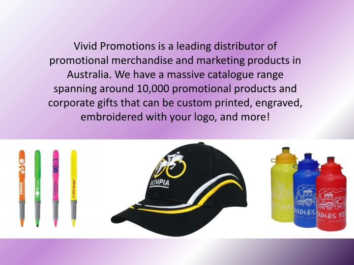 Vivid Promotions is a leading distributor of promotional merchandise and marketing products in Austr...